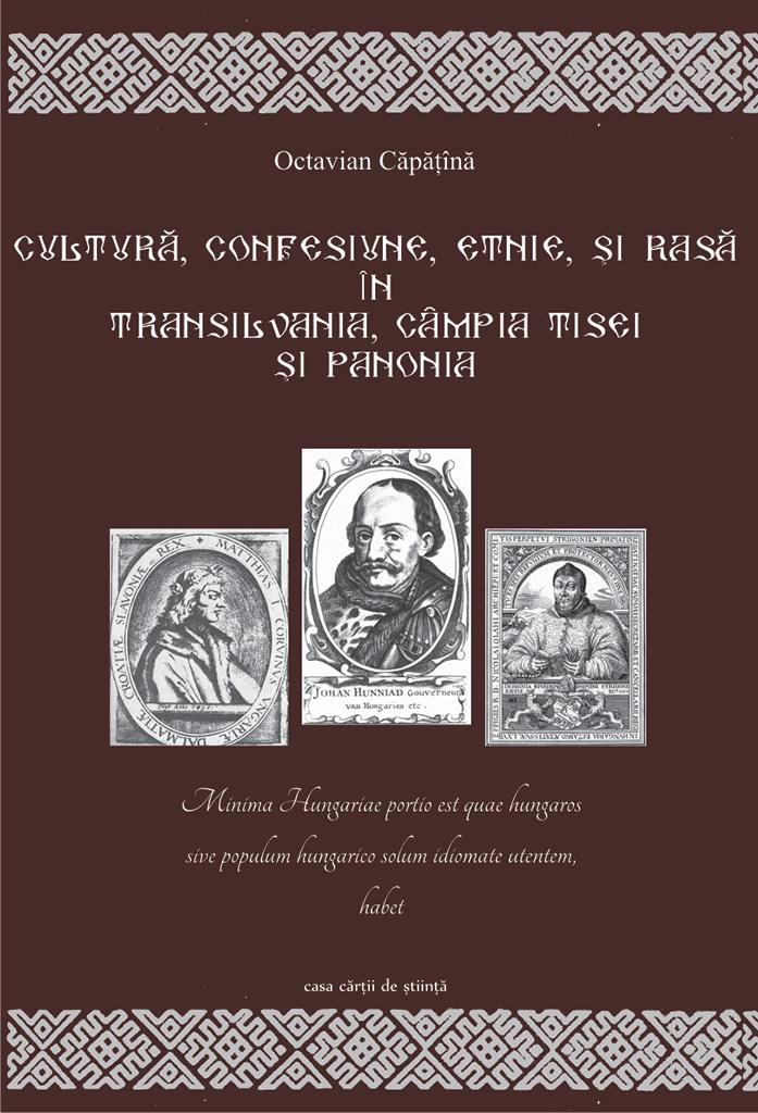 Cultură, confesiune, etnie şi rasă în Transilvania, Câmpia Tisei şi Panonia